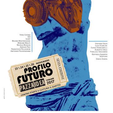 Pazza Idea. Profilo Futuro. Stiamo arrivando! 23-26 novembre, a Cagliari
